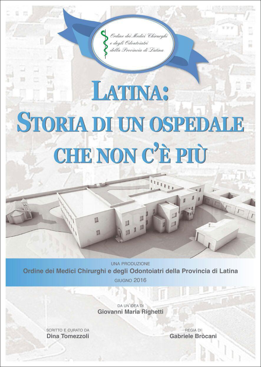 Latina - Storia di un ospedale che non c'è più