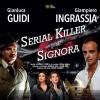 Gianluca Guidi e Giampiero Ingrassia protagonisti di SERIAL KILLER PER SIGNORA