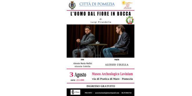 """Pomezia. Giovedì 3 agosto spettacolo teatrale """"L'uomo dal fiore in bocca"""" di Pirandello"""