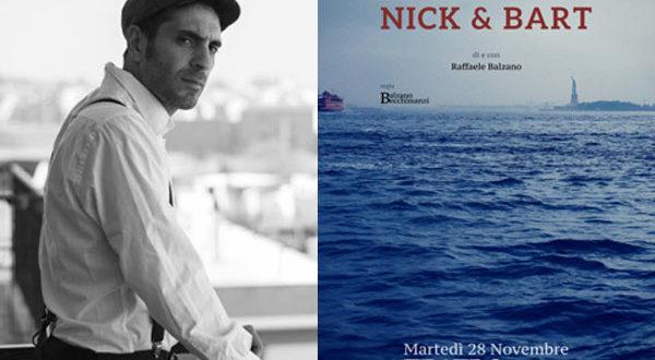 """""""Nick & Bart"""" di e con Raffaele Balzano al Teatro Trastevere di Roma"""