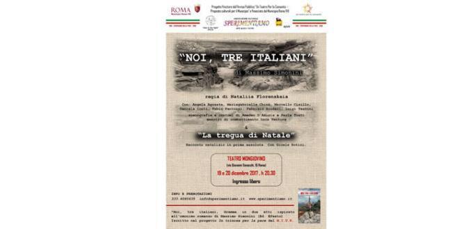"""Noi, tre Italiani"" di Massimo Simonini al Teatro Mongiovino di Roma"