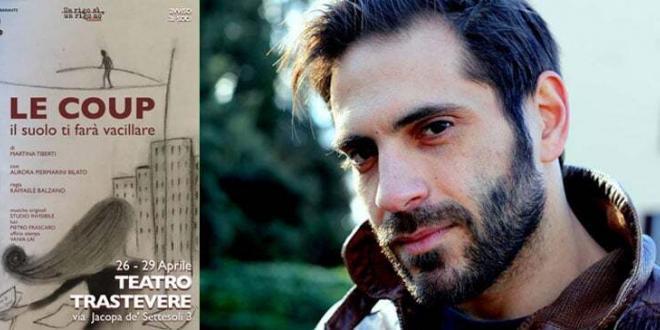 """""""Le Coup – il suolo ti farà vacillare"""" di Raffaele Balzano al Teatro Trastevere di Roma"""