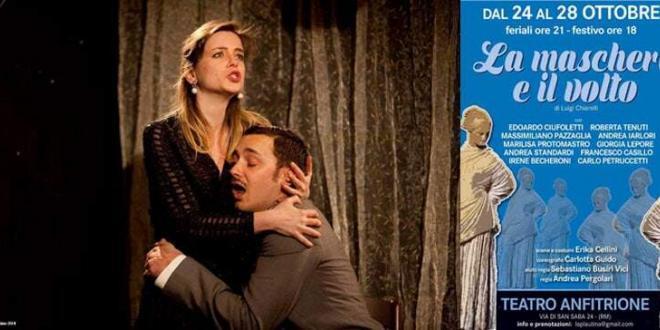 """""""La maschera e il volto"""" di Luigi Chiarelli in scena al Teatro Anfitrione di Roma"""
