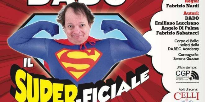 """Dado con """"Il SuperFiciale"""" dal 27 febbraio al Teatro Tirso de Molina di Roma"""