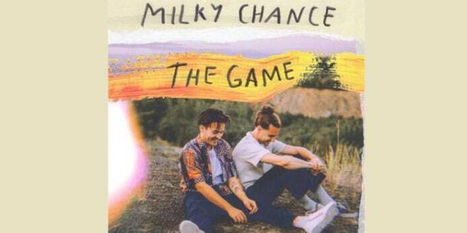 "Milky Chance ""The Game"""