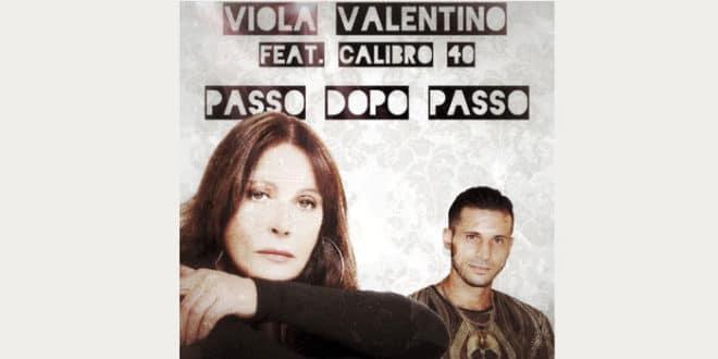 """Viola Valentino feat. Calibro 40 nuovo singolo """"Passo dopo passo"""""""