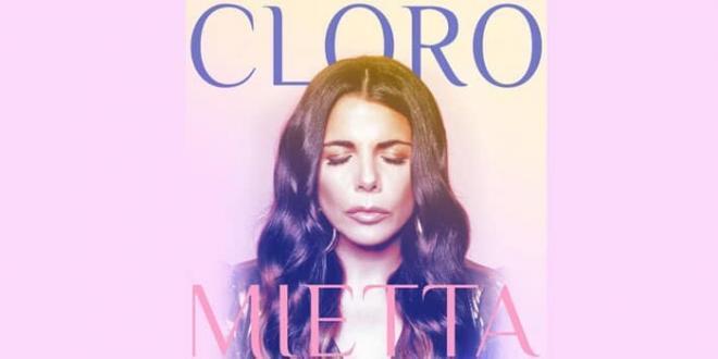 """Mietta """"Cloro"""" è il titolo del nuovo singolo, in radio e in digitale"""