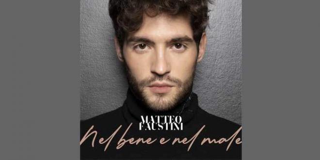 """Matteo Faustini è online il video di """"Nel Bene e nel Male"""""""