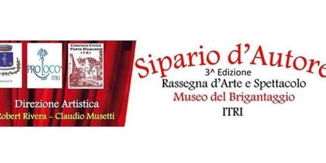 """Terza Edizione per """"Sipario d'Autore"""" Rassegna d'Arte e Spettacolo in scena al foyer del Museo Del Brigantaggio di Itri"""