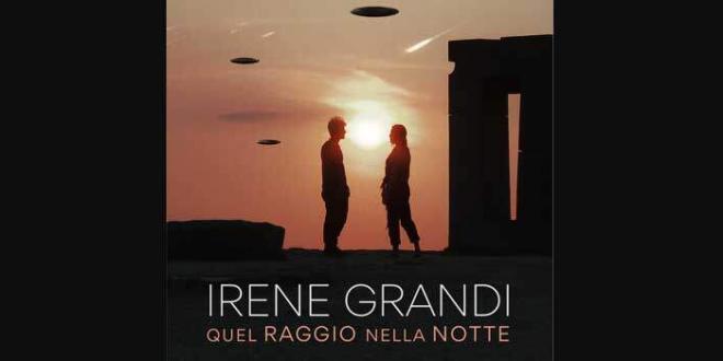 """Irene Grandi il nuovo singolo """"Quel Raggio Nella Notte"""""""