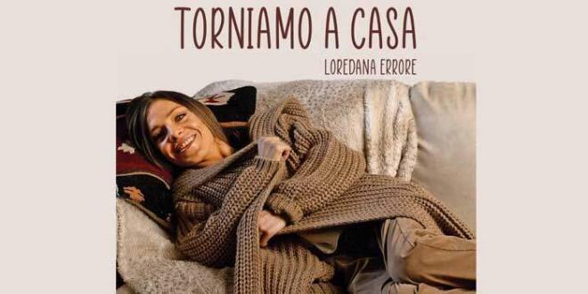 """Loredana Errore il nuovo singolo """"Torniamo a casa"""" dal 30 ottobre"""
