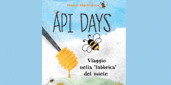 """""""Api Days. Viaggio nella 'fabbrica' del miele"""", il nuovo libro di Marco Mastroleo"""