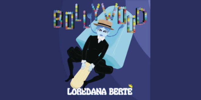 """""""Bollywood"""" è il nuovo singolo di Loredana Berté"""